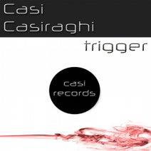 Casi Casiraghi - Trigger