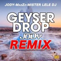 Mister Lele DJ, Jody, Jody, MazZz - Geyser Drop (Jody Remix)