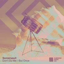 Somersault - Don't DJ Me