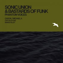 Bastards Of Funk, Sonic Union, Chook, Michael A - Phantom Voices