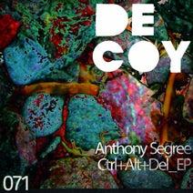 Anthony Segree - Ctrl Alt Del