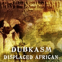 Dubkasm - Displaced African / Higher Judgement EP