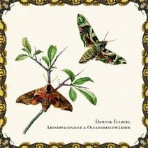 Dominik Eulberg - Abendpfauenauge & Oleanderschwärmer