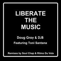 Doug Gray, DJB, Toni Santana, Ritmo Du Vela, Soul Chap - Liberate The Music