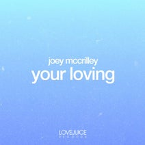 Joey Mccrilley - Your Loving