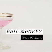 Phil Moorey - Lifting Me Higher