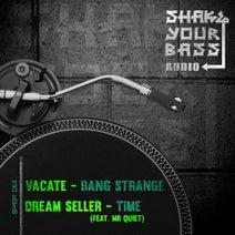 Vacate, Mr Quiet, Dream Seller - Bang Strange / Time