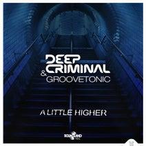 Deep Criminal, Groovetonic - A Little Higher