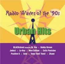 Tony! Toni! Tone!, Dr. Dre, Blackstreet, Queen Pen, Jodeci, Bobby Brown, Stylz, Lo-Key, Positive K, Solo, CeCe Peniston, New Edition, Zhané - Radio Waves Of The '90s: Urban Hits
