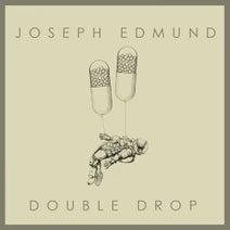 Joseph Edmund - Double Drop