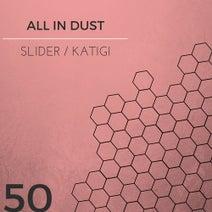 All In Dust - Slider / Katigi