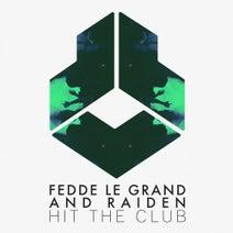 Fedde Le Grand, Raiden (KOR) - Hit The Club