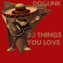 Doc Link - Do Things You Love
