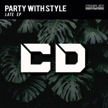 Party With Style - Late EP
