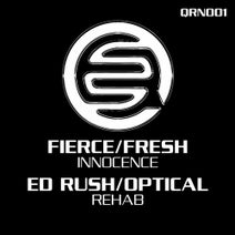 Fresh, Fierce, Ed Rush, Optical - Innocence / Rehab