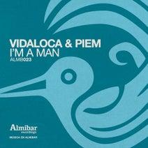 Vidaloca & Piem, Alvaro Smart, George Privatti, Guille Placencia, Horatio - Im a Man