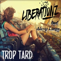 Liberationz - Trop tard (feat. Alexy Large)