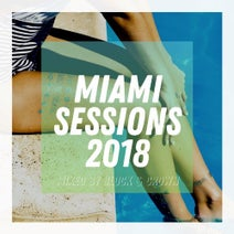 Block & Crown, Charles J, DJ Getdown, Zsak, Chris Marina, Timo Juuti, Hector 87, Lauer & Canard, Max Williams, Full House, Crazibiza, Lokee, Luca Debonaire, Charles Feelgood, Atilla Cetin, Paperboy, Mike Even - Miami Sessions 2018 Mixed By Block & Crown