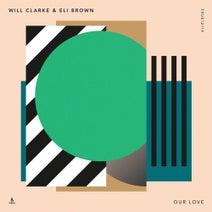 Will Clarke, Eli Brown - Our Love
