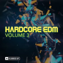 Re-Con, MC Storm, Klubfiller, Chris Fear, Nuton, Mandy Edge, Demand, Gammer, Unknown, Chis Unknown, Upindown, Ganah, Riffresh, Infexious, Bassline Animals, Fallon, Chris Unknown, Fallon, Gammer, Klubfiller - Hardcore EDM, Vol. 3