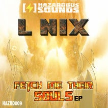 L Nix - Fetch Me Thier Souls EP