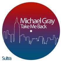 Michael Gray - Take Me Back