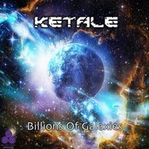 Ketale - Billions of Galaxies
