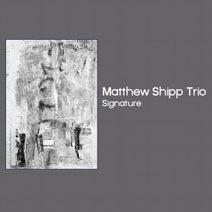 Matthew Shipp Trio - Signature
