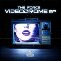 The Force - Videodrome EP