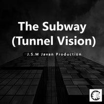 J.S.M Javan Production - The Subway (Tunnel Vision)