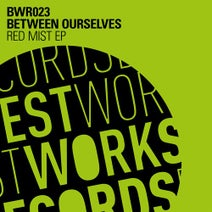 Between Ourselves, Ruede Hagelstein, Andre Lodemann - Red Mist EP