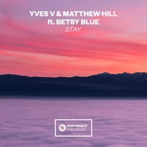 Yves V, Matthew Hill, Betsy Blue - Stay