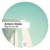Arturo Gioia - Migrazione EP