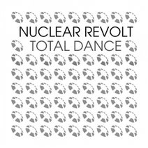 Nuclear Revolt - Total Dance