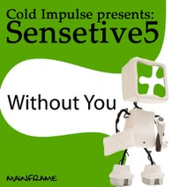 Cold Impulse, Sensetive5 - Without You