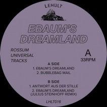 Rossum Universal Tracks, Julius Steinhoff - Ebaum's Dreamland