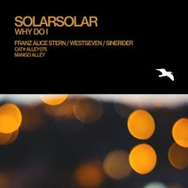Franz Alice Stern, SolarSolar, Rory Gallagher, Westseven, Sinerider - Why Do I