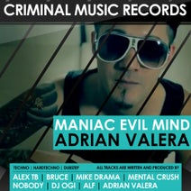 Adrian Valera, Mental Crush, Bruce, Mike Drama, Nobody, Alf, DJ Ogi, Alex TB - Maniac Evil Mind