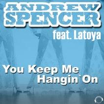 Andrew Spencer feat. Latoya - Keep Me Hangin' On