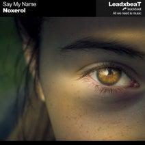 Noxerol - Say My Name