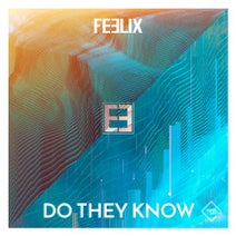 Feelix - Do They Know
