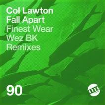 Col Lawton, Finest Wear, Wez BK - Fall Apart