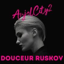 Anjelcity2 - Douceur Ruskov