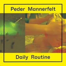 Peder Mannerfelt, Sissel Wincent - Daily Routine