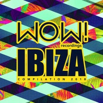 Mar-T, Sirus Hood, Tennan, Alan Nieves, Mason Collective, Drag & Drop, M.in, Gunman, Andre Salmon, Detlef, Mat.Joe, Caal, Proudly People, Jean Pierre - WOW! Ibiza Compilation 2018