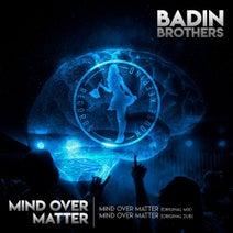 Badin Brothers - Mind Over Matter