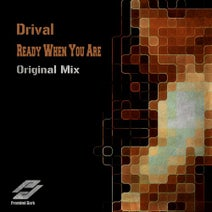 Drival - Ready When You Are