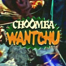 Choomba - Wantchu (Extended)