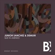 Junior Sanchez, Demuir - Que Ta Asiendo