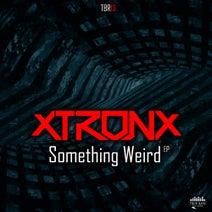 Xtronx - Something Weird
